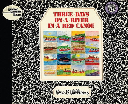 Three Days on a River in a Red Canoe (Reading Rainbow Books), Vera B. Williams
