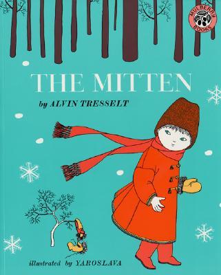 The Mitten, Alvin Tresselt; Yaroslava [Illustrator]
