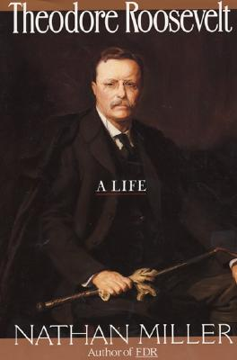 Image for Theodore Roosevelt: A Life