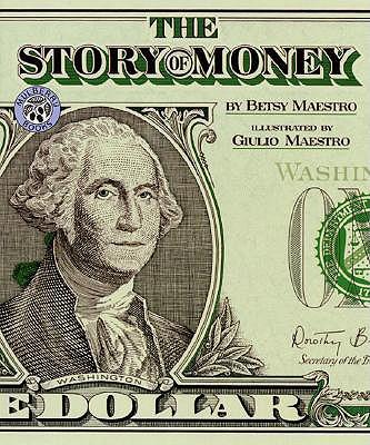 The Story of Money, Maestro, Betsy; Maestro, Giulio [Illustrator]