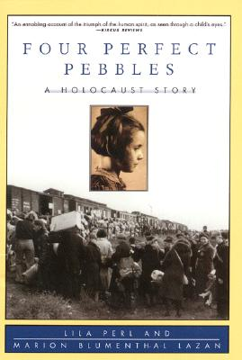 Four Perfect Pebbles:: A Holocaust Story, Perl, Lila; Marion Blumenthal Lazan