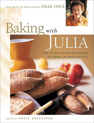 Image for Baking with Julia: Savor the Joys of Baking with America's Best Bakers