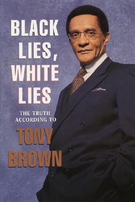 Black Lies, White Lies: The Truth According to Tony Brown, Brown, Tony