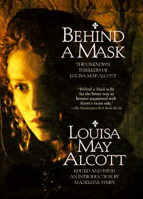 Image for Behind a Mask: The Unknown Thrillers of Louisa May Alcott
