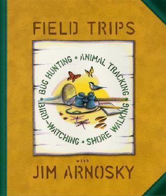Image for Field Trips: Bug Hunting, Animal Tracking, Bird-watching, Shore Walking