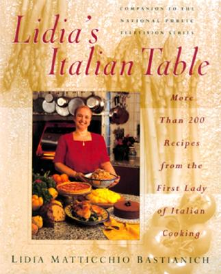 Image for Lidia's Italian Table: More Than 200 Recipes From The First Lady Of Italian Cooking