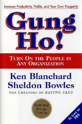 Image for GUNG HO TURN ON THE PEOPLE IN ANY ORGANIZATION