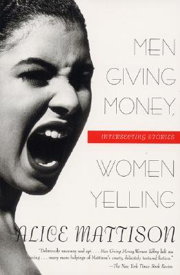 MEN GIVING MONEY  WOMEN YELLING : INTERS, ALICE MATTISON