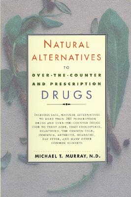 Image for Natural Alternatives (o T C) to Over-The-counter and Prescription Drugs