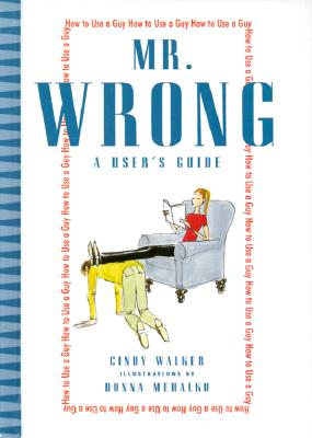 Mr. Wrong: A User's Guide, Donna Mehalko