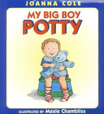 My Big Boy Potty, Cole, Joanna; Chambliss, Maxie [Illustrator]