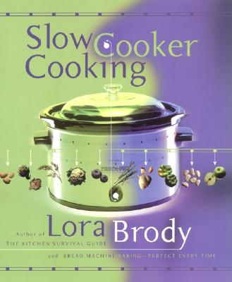 Slow Cooker Cooking, Lora Brody