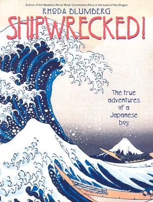 Image for Shipwrecked!: The True Adventures of a Japanese Boy