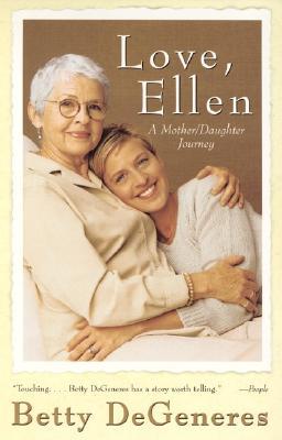 Love, Ellen: A Mother/Daughter Journey, DeGeneres, Betty