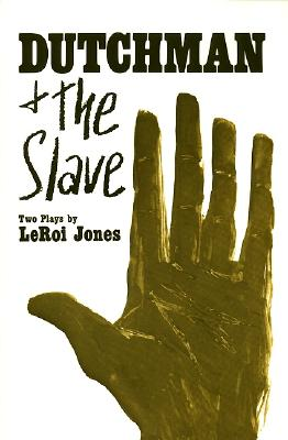 Dutchman and the Slave : Two Plays, LEROI JONES