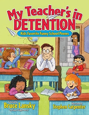 Image for My Teacher's In Detention: Kids' Favorite Funny School Poems (Giggle Poetry)