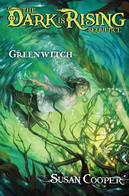 Greenwitch (The Dark is Rising, Book 3), Susan Cooper