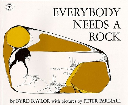 Everybody Needs a Rock (An Aladdin Book), Byrd Baylor