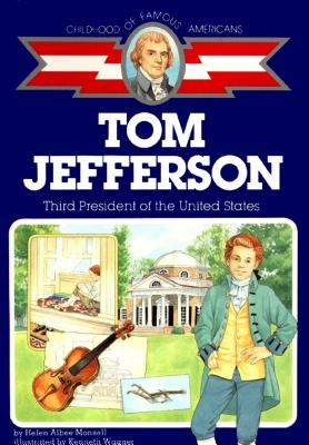 Tom Jefferson: Third President of the United States, Monsell, Helen Albee