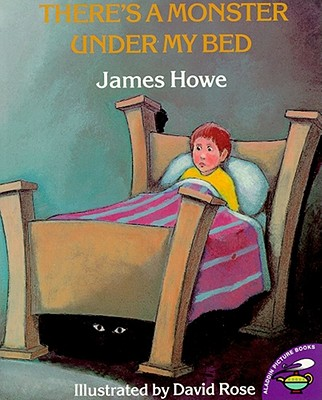 "There's a Monster Under My Bed, ""Howe, James"""