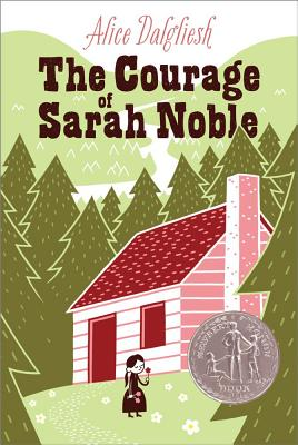 The Courage of Sarah Noble (Ready for Chapters), Dalgliesh, Alice