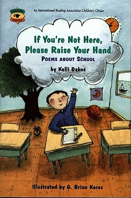 Image for If You're Not Here, Please Raise Your Hand: Poems About School (Aladdin Poetry)