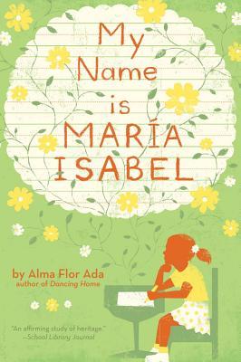 My Name Is Maria Isabel, Ada, Alma Flor; Thompson, K. Dyble [Illustrator]