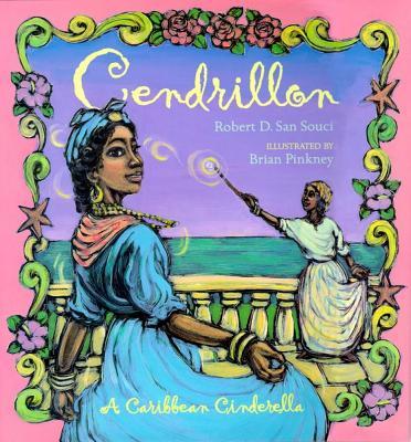 Cendrillon:  A Caribbean Cinderella, San Souci, Robert D.; Pinkney, Brian (llustrator)I