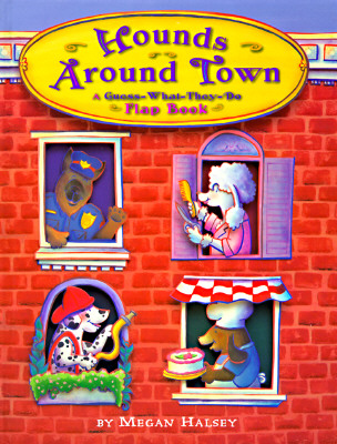 Image for Hounds Around Town: A Guess-What-They-Do Flap Book