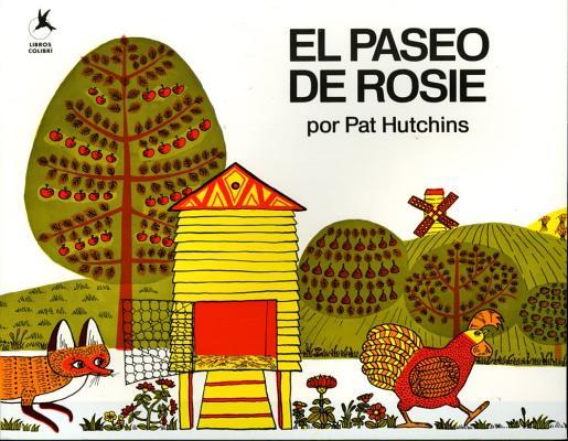 """El Paseo de Rosie (Rosie's Walk) (Spanish Edition), """"Hutchins, Pat"""""""