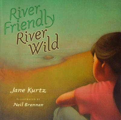 """River Friendly, River Wild"", ""Kurtz, Jane"""