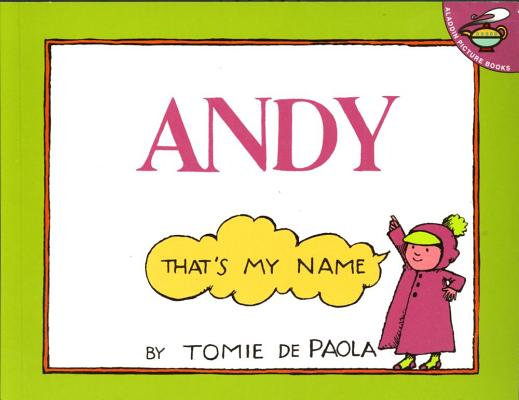 """""""Andy, That's My Name"""", """"dePaola, Tomie"""""""