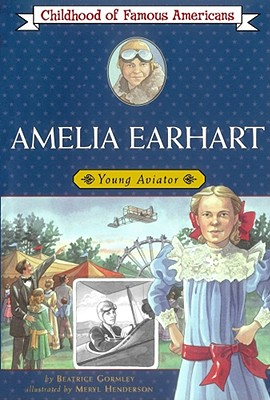 Image for Amelia Earhart: Young Aviator (Childhood of Famous Americans)