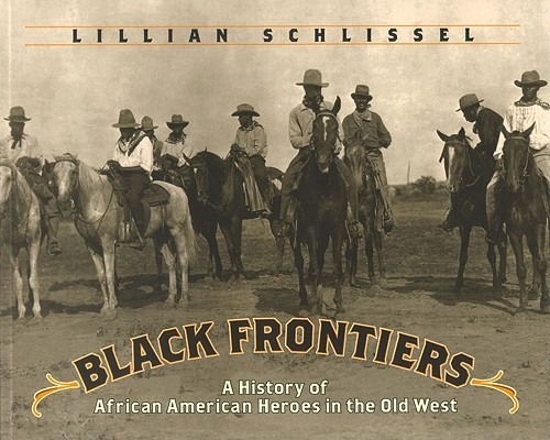 Image for Black Frontiers: A History of African American Heroes in the Old West