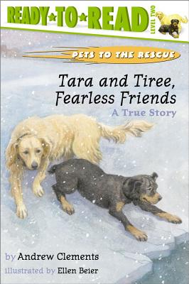 Tara and Tiree, Fearless Friends : A True Story, Andrew Clements