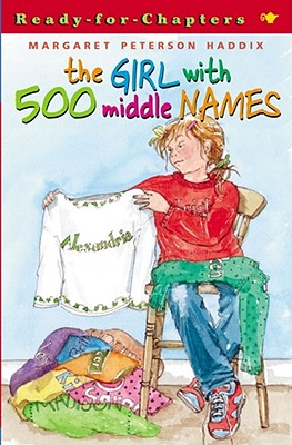 The Girl with 500 Middle Names; a Ready-for-Chapters Book, Haddix, Margaret Peterson