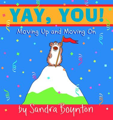 Yay, You!: Moving Out, Moving Up, Moving on, Boynton, Sandra