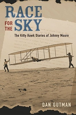 Race for the Sky: The Kitty Hawk Diaries of Johnny Moore, Dan Gutman