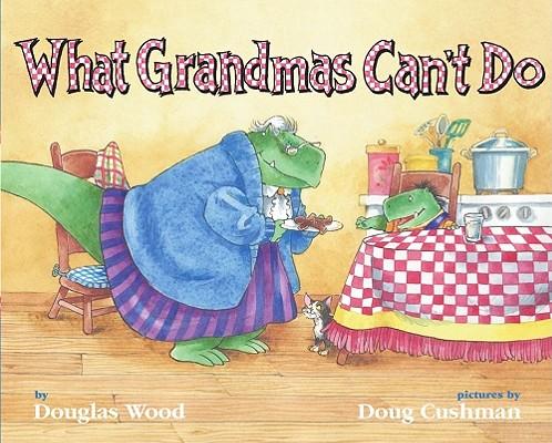 "What Grandmas Can't Do, ""Wood, Douglas"""