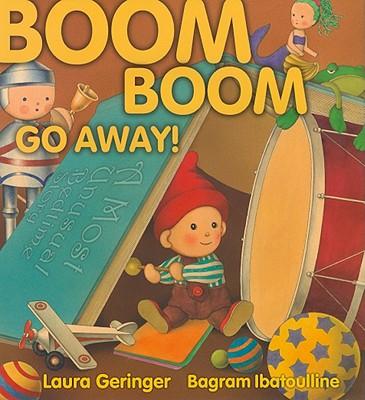 Boom Boom Go Away!, Geringer, Laura
