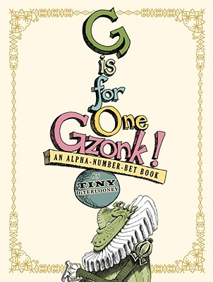 Image for G IS FOR ONE GZONK: AN ALPHA-NUMBER-BET BOOK