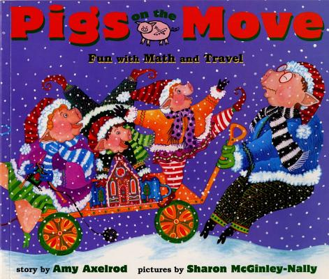 Pigs on the Move : Fun with Math and Travel, Amy Axelrod