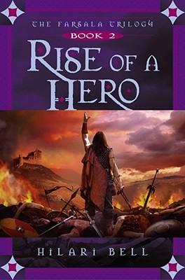 Rise of a Hero (The Farsala Trilogy), Hilari Bell