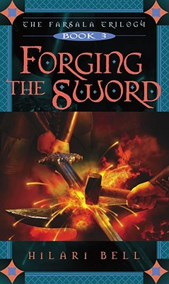 Forging the Sword (The Farsala Trilogy), Bell, Hilari