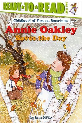 "Annie Oakley Saves the Day (Ready-to-read COFA), ""DiVito, Anna"""