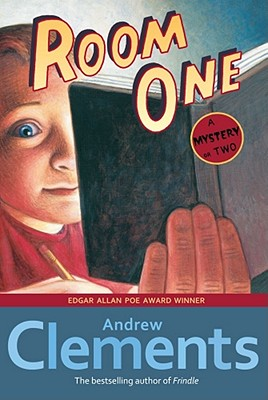 """Room One: A Mystery or Two, """"Clements, Andrew"""""""