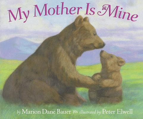 "My Mother Is Mine, ""Bauer, Marion Dane"""