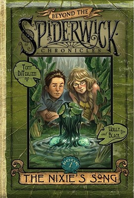The Nixie's Song (Beyond the Spiderwick Chronicles, Book 1), DiTerlizzi, Tony; Black, Holly