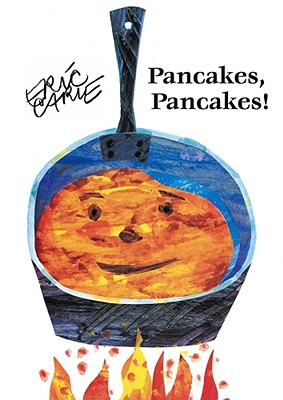 Pancakes, Pancakes! (The World of Eric Carle), Carle, Eric