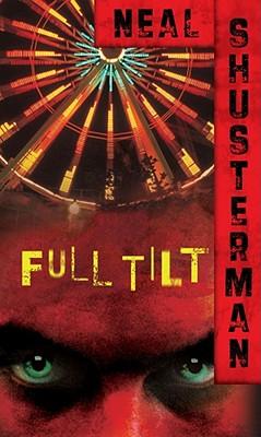 FULL TILT, Shusterman, Neal